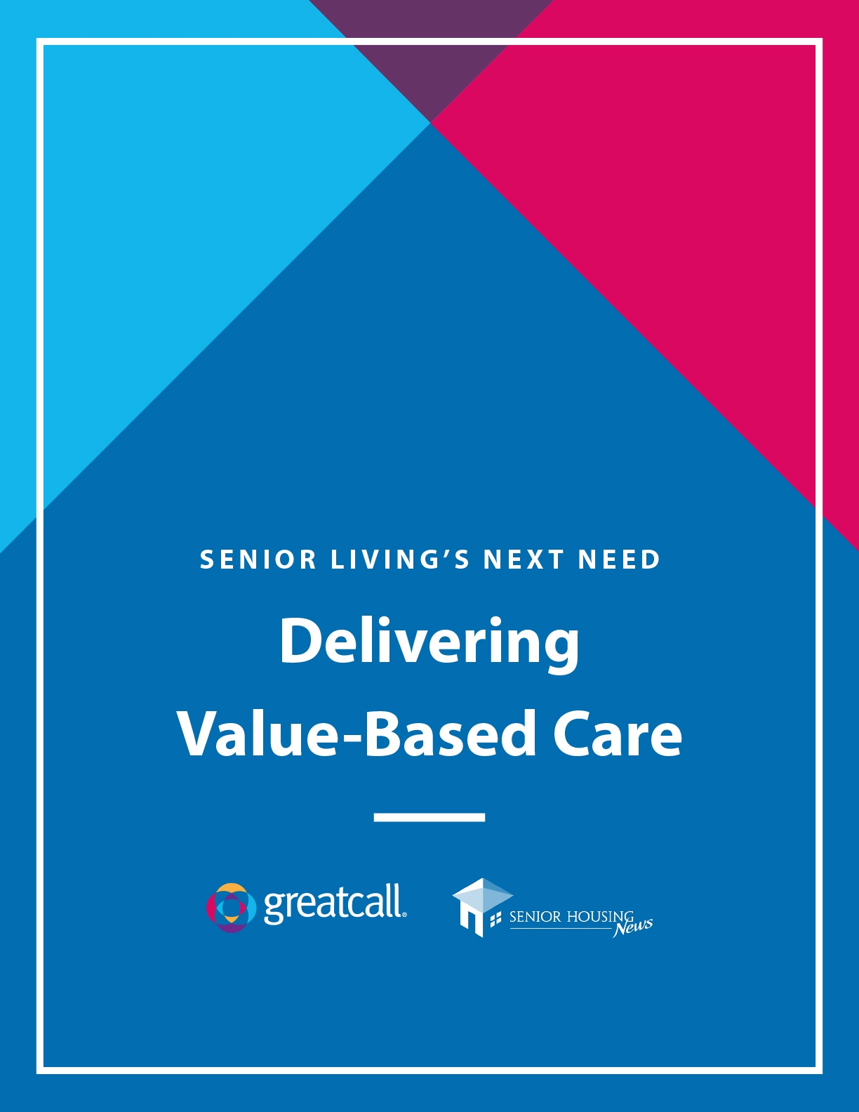 Senior Living's Next Need: Delivering Value-Based Care