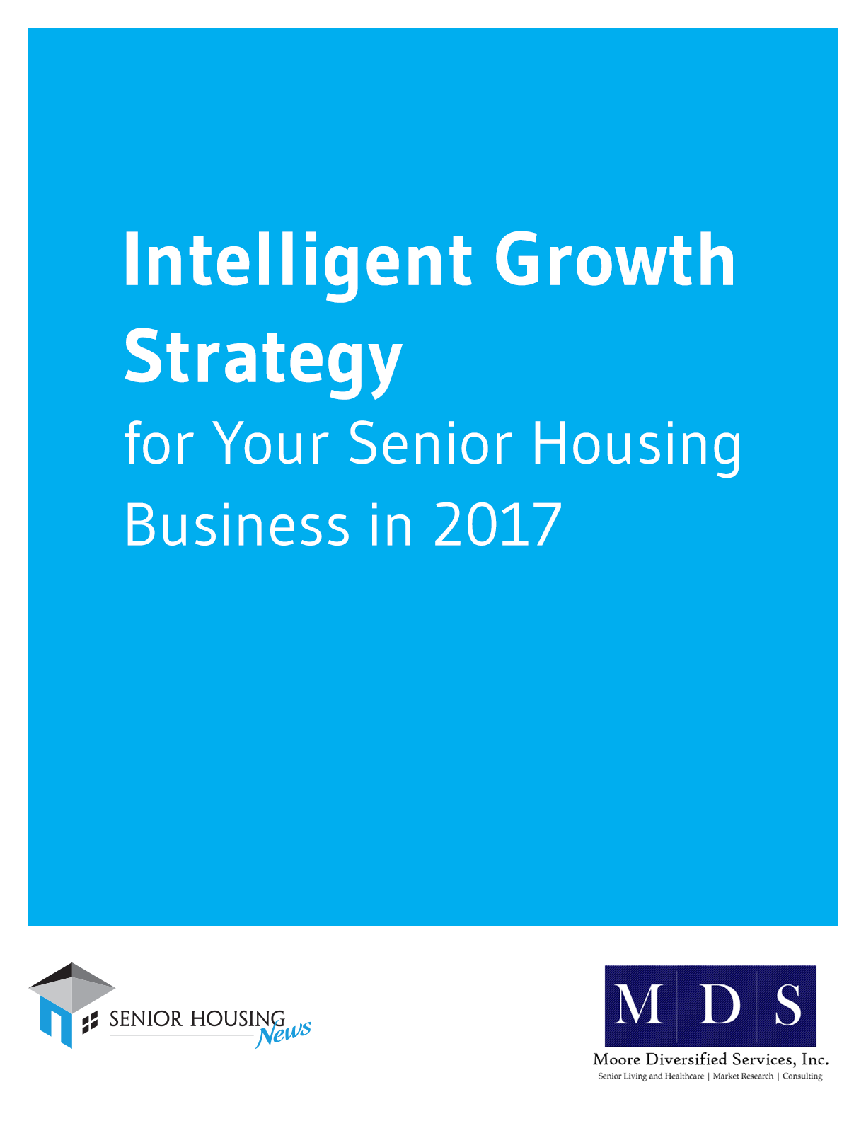 Intelligent Growth Strategy for Your Senior Housing Business in 2017 Webinar