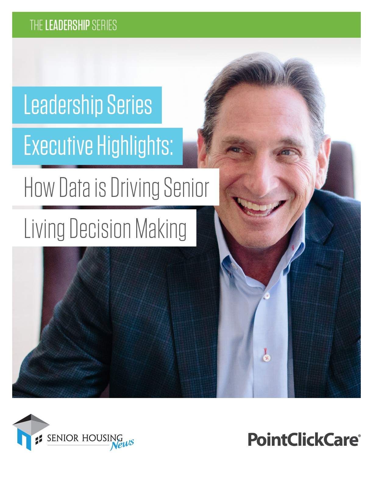 The Leadership Series Executive Highlights: How Data is Driving Senior Living Decision Making