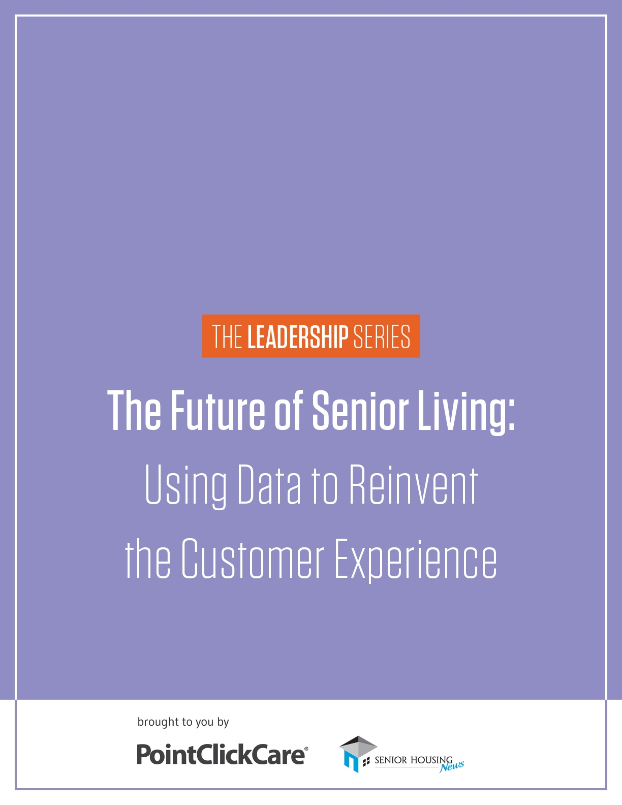 The Future of Senior Living: Using Data to Reinvent the Customer Experience