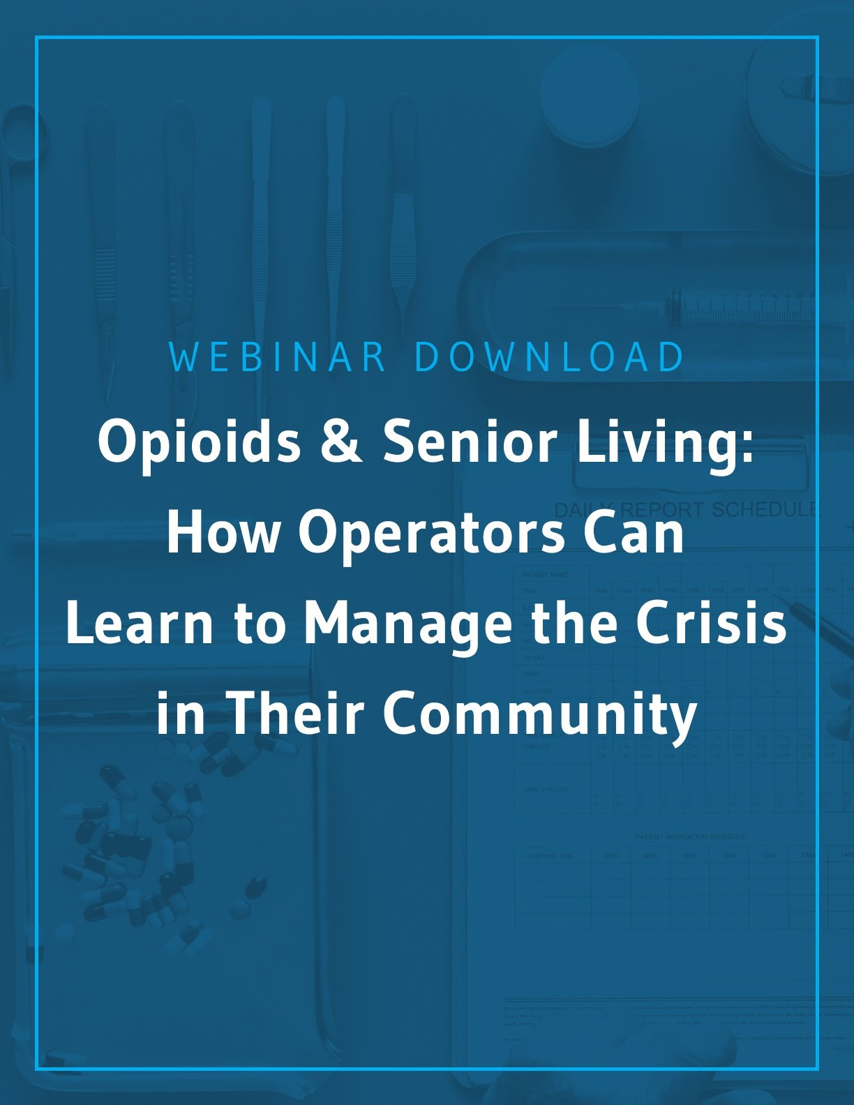 Opioids & Senior Living: How Operators Can Learn to Manage the Crisis in Their Community
