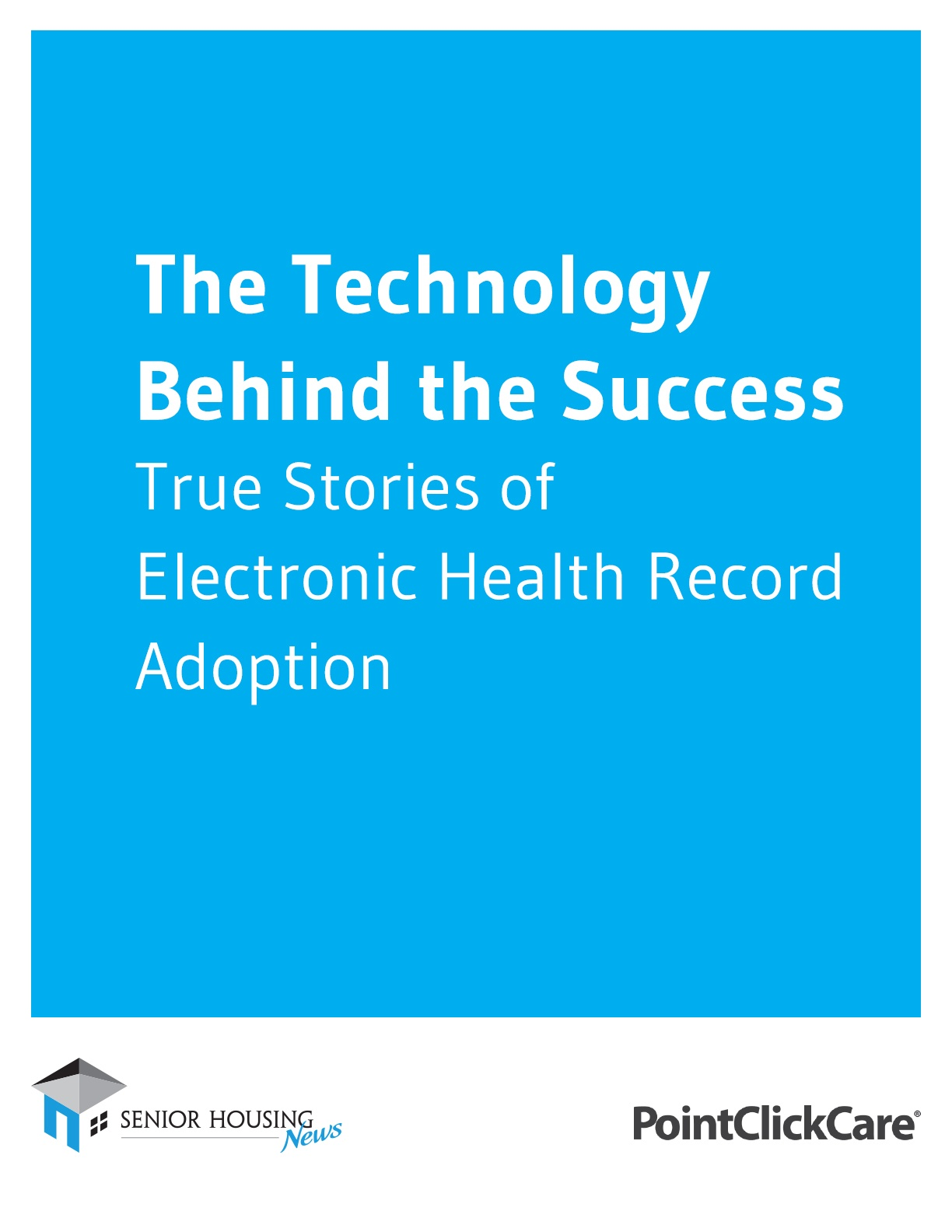 The Technology Behind the Success | True Stories of Electronic Health Record Adoption