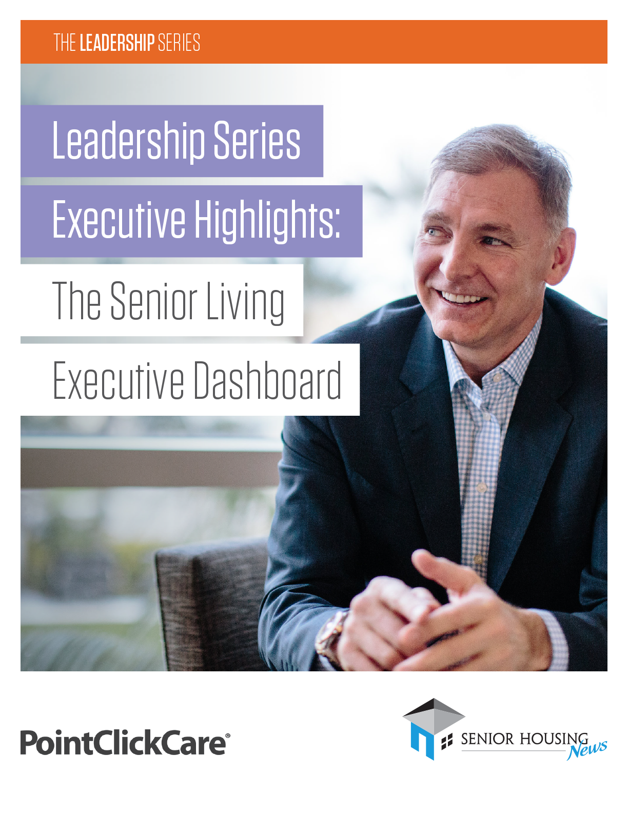 The Leadership Series Executive Highlights: The Senior Living Executive Dashboard