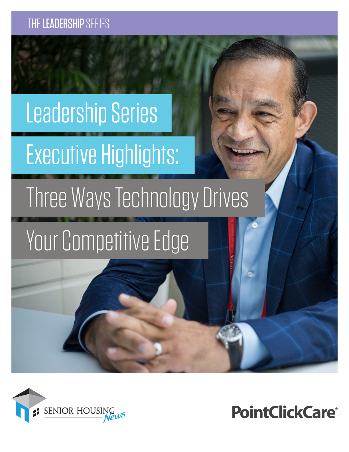 Leadership Series Executive Highlights: Three Ways Technology Drives Your Competitive Edge