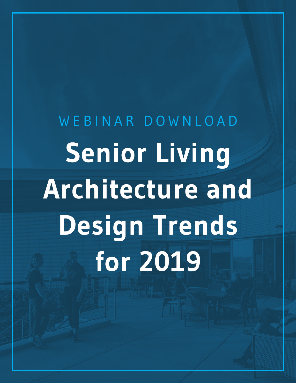 Senior Living Architecture and Design Trends for 2019