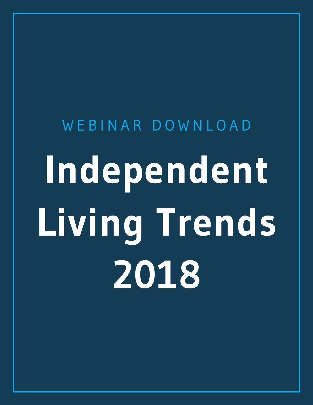 Independent Living Trends 2018