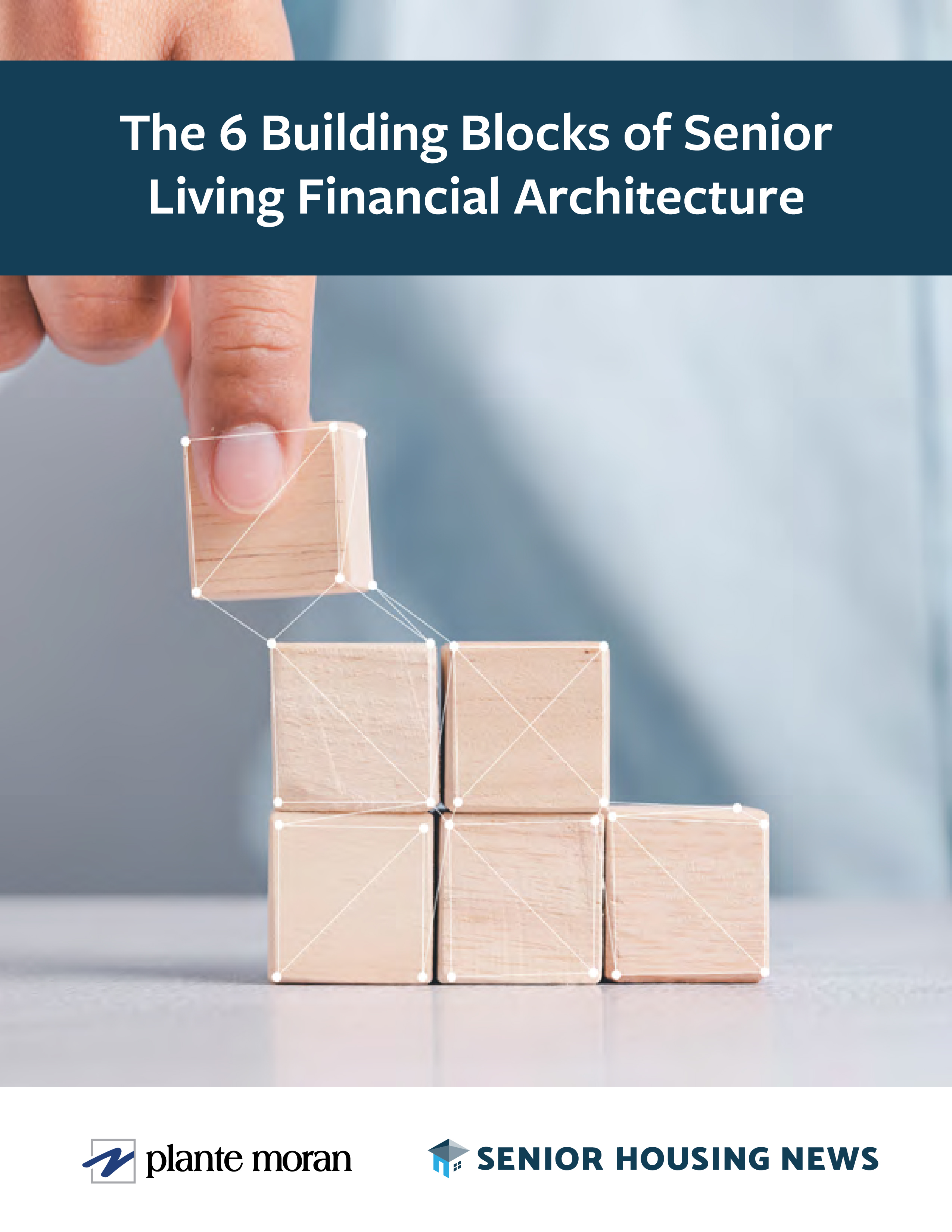 [White Paper] The 6 Building Blocks of Senior Living Financial Architecture